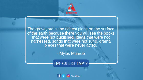 Live Full; Die Empty