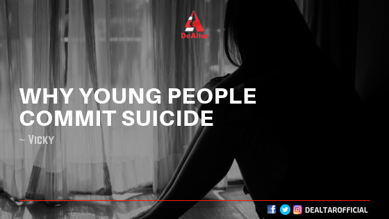 Why Young People Commit Suicide By Vicky