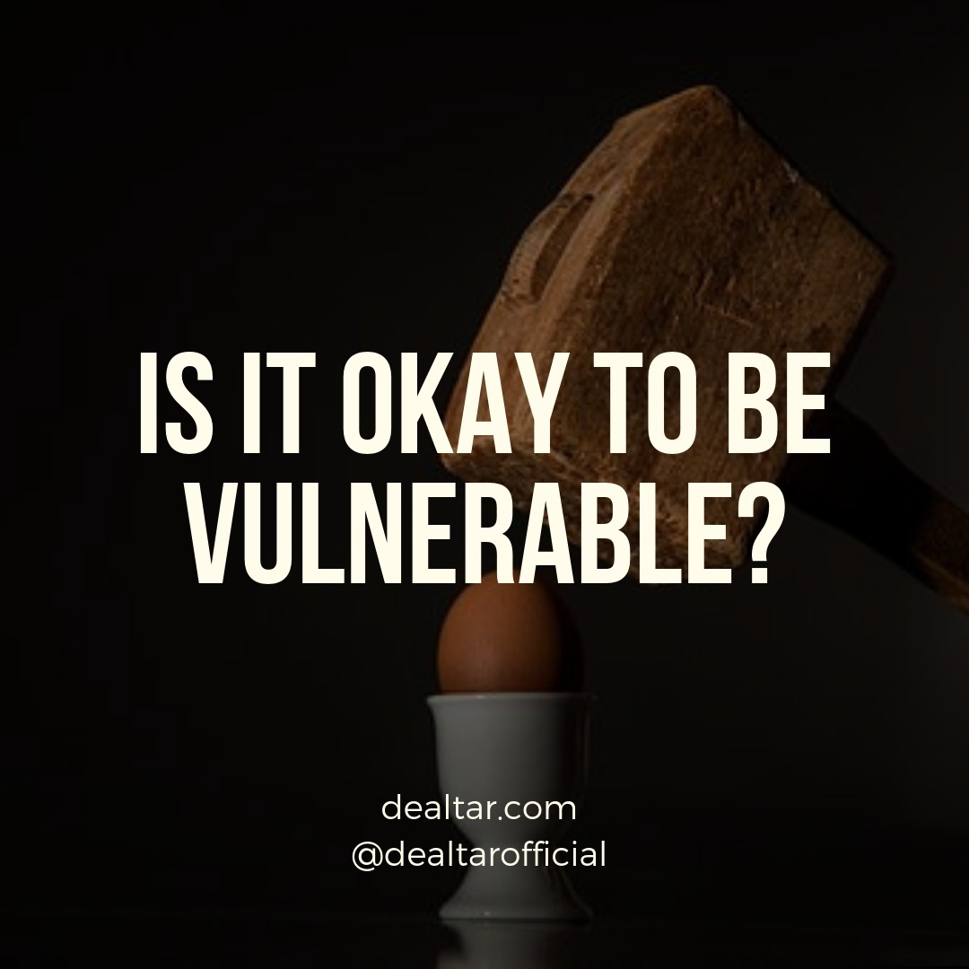 Is It Okay To Be Vulnerable?